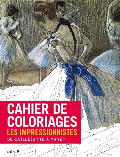 9782812311390: Cahier de coloriages Les Impressionnistes : De Caillebotte à Manet