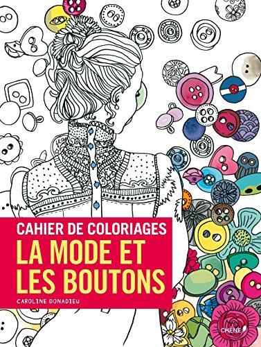 9782812312083: Cahier de coloriage La mode et les boutons