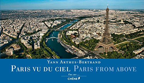 Paris From Above (English and French Edition): Arthus-Bertrand, Yann