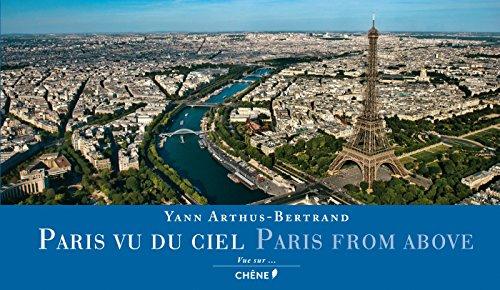 Paris From Above (Chene Yann A.B.) (English and French Edition): Yann Arthus-Bertrand