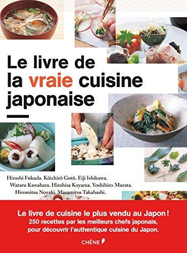 9782812312595: Le livre de la vraie cuisine japonaise (CHENE CUIS.VIN)