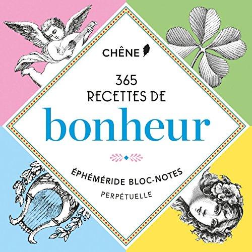 9782812313073: Blocs-notes perpétuel 365 recettes de bonheur