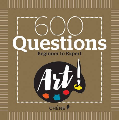 600 Questions on Art: Beginner to Expert: Nicole Masson