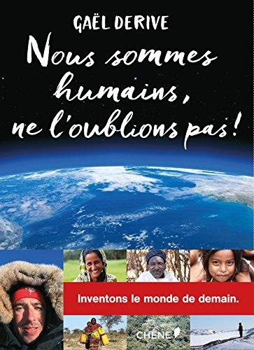 NOUS SOMMES HUMAINS. NE L'OUBLIONS PAS: DERIVE GAËL