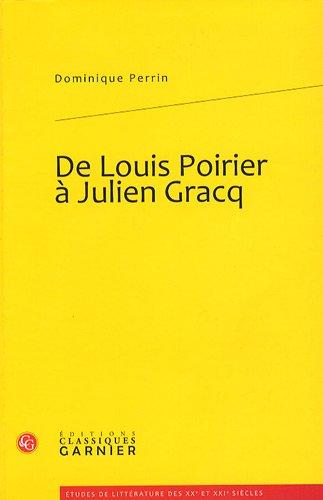 de Louis Poirier à Julien Gracq: Dominique Perrin