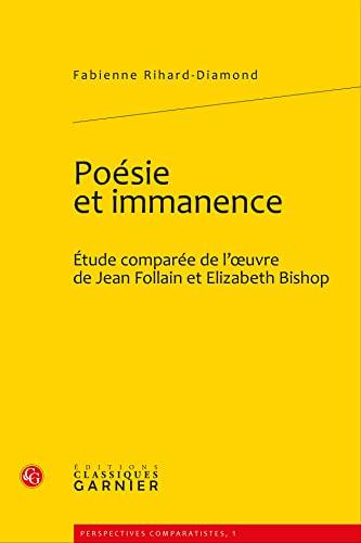 """""""poésie et immanence ; étude comparée de l'oeuvre de Jean Follain et..."""