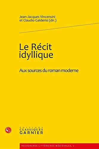 """""""le récit idyllique ; aux sources du roman moderne"""": Claudio Galderisi, ..."""