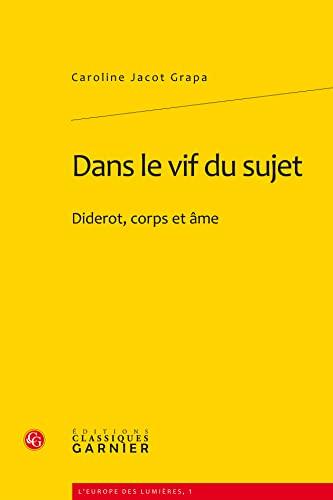 """""""dans le vif du sujet ; Diderot, corps et âme"""": Caroline Jacot Grapa"""