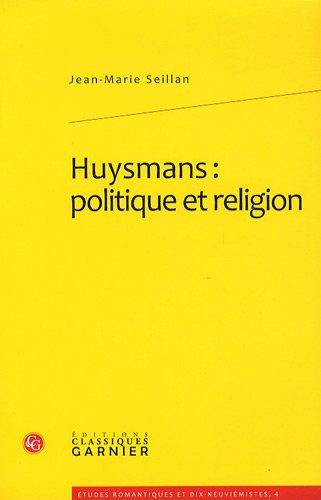 Huysmans : politique et religion: J.-M. Seillan