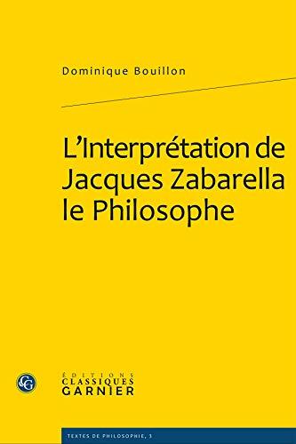 l'interprétation de Jacques Zabarella, le philosophe: Dominique Bouillon