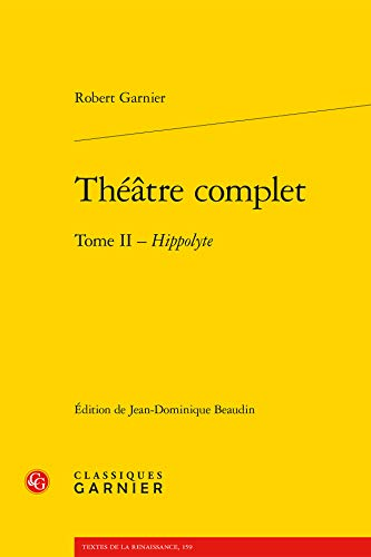 9782812400766: Théâtre complet : Tome 2, Hippolyte