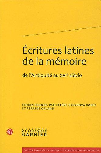 écritures latines de la mémoire, de l'antiquité au XVI siècle: ...
