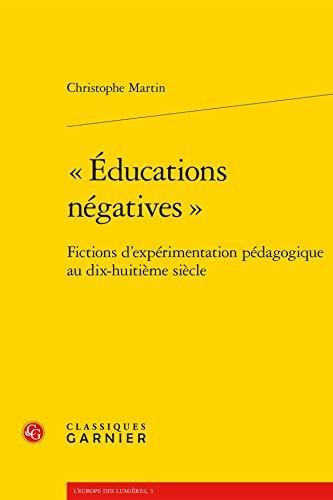 9782812401022: Education n�gative : Fictions d'exp�rimentations p�dagogiques au dix-huiti�me si�cle