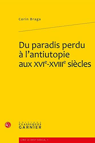 9782812401138: du paradis perdu à l'antiutopie aux XVI-XVIIIe siècles