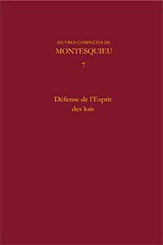 9782812401183: Oeuvres complètes de Montesquieu : Tome 7, Défense de l'Esprit des lois