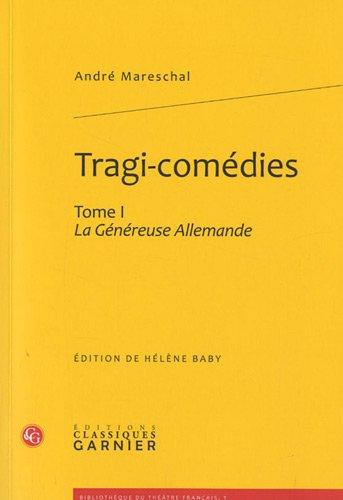"""""""tragi-comédies t.1; la généreuse allemande"""""""