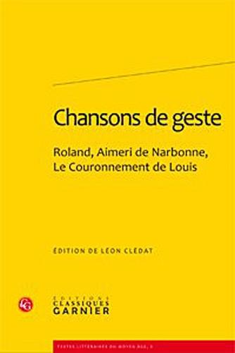 9782812401428: Chansons de geste : Roland, Aimeri de Narbonne, Le Couronnement de Louis