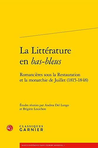 """""""la littérature en bas-bleus ; romancières sous la Restauration et la monarchie ..."""