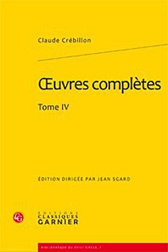 oeuvres complètes t.4: Claude Crébillon