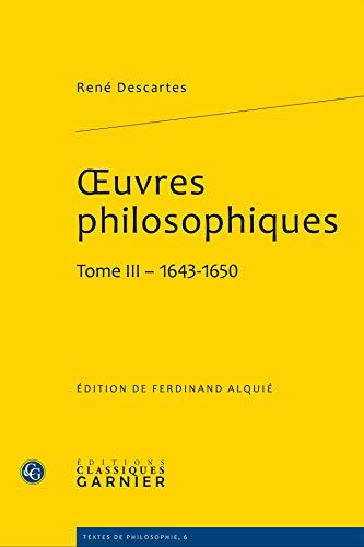 oeuvres philosophiques t.3: Ren� Descartes