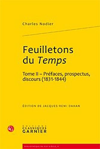 """""""feuilletons du temps et autres écrits critiques t.2 ; préfaces, prospectus, ..."""