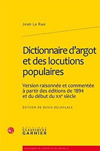 Dictionnaire d'argot et des locutions populaires : Version raisonnée et commenté...