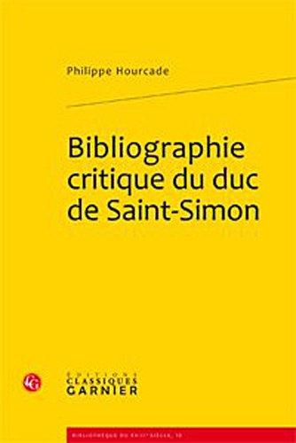 bibliographie critique du duc de Saint-Simon: Philippe Hourcade