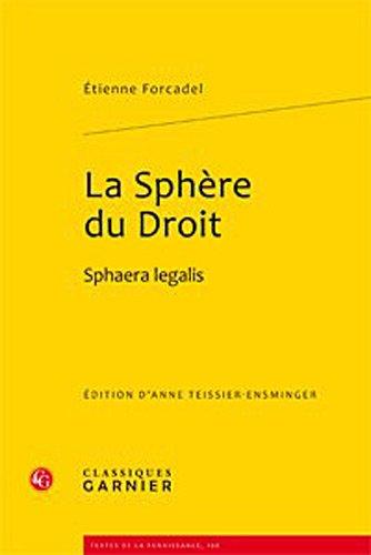 """""""la sphère du droit ; sphaera legalis"""": Etienne Forcadel"""