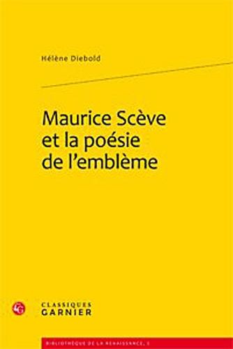9782812402739: Maurice Scève et la poésie de l'emblème