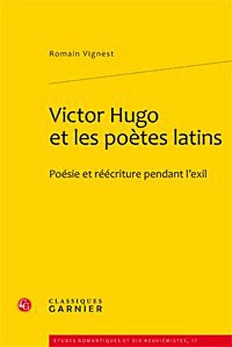 """""""Victor Hugo et les poètes latins ; poésie et réécriture pendant l..."""