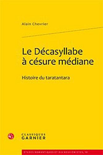 """""""le décasyllabe à césure médiane ; histoire du taratantara"""": ..."""