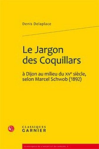 le jargon des Coquillars à Dijon au milieu du XV siècle, selon Marcel Schwob (1892): ...