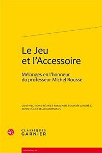 le jeu et l'accessoire ; mélanges en l'honneur du professeur Michel Rousse
