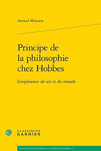principe de la philosophie chez Hobbes ; l'expérience de soi et du monde: Arnaud ...
