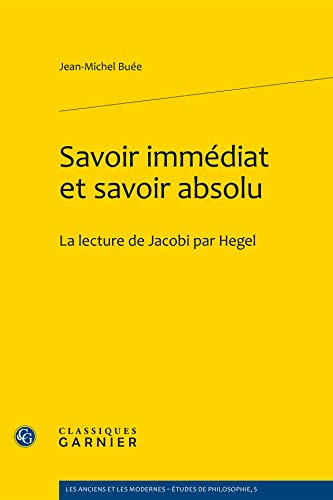 savoir immédiat et savoir absolu ; la lecture de Jacobi par Hegel: Jean-Michel Buée