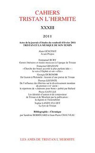cahiers tristan l'hermite. 2011, n 33: Les Amis de Tristan L'Hermite
