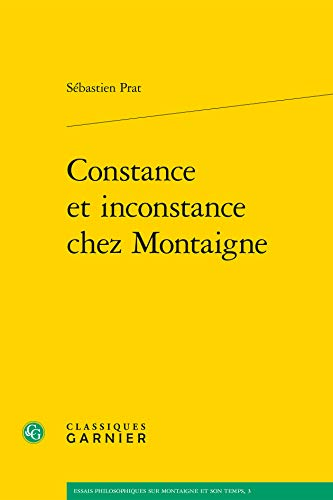 constance et inconstance chez Montaigne: Sébastien Prat