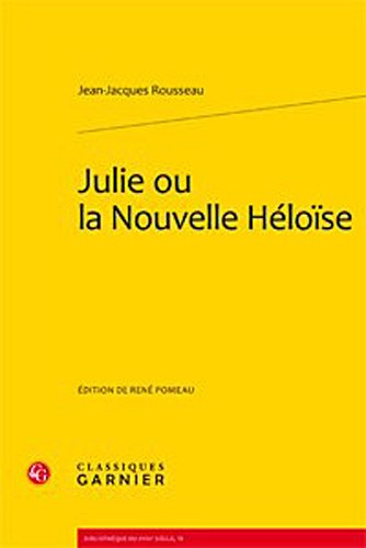 julie ou la nouvelle heloise: Jean-Jacques Rousseau