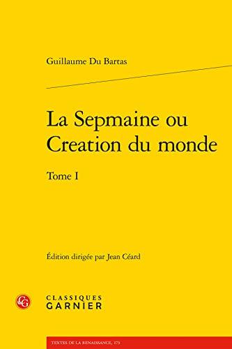 9782812403712: Sepmaine Ou Creation Du Monde Tome I (French Edition)