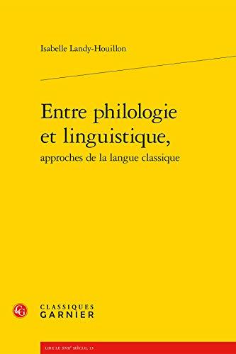 entre philologie et linguistique, approches de la langue classique: Isabelle Landy-Houillon