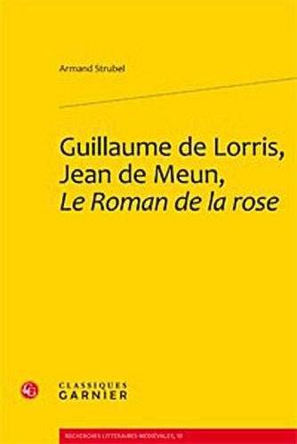 Guillaume de Lorris Jean de Meun Le roman de la rose: Strubel Armand