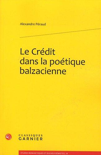 Credit Dans La Poetique Balzacienne (French Edition): Alexandre Péraud