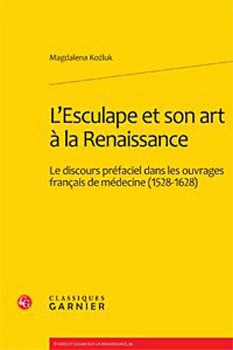 l'esculape et son art a la renaissance. le discours prefaciel dans les ouvrages francais de ...