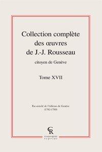 Collection complète des oeuvres de J.-J. Rousseau, citoyen de Genève t.17: Jean ...
