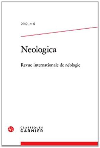 neologica. revue internationale de neologie. 2012, n 6