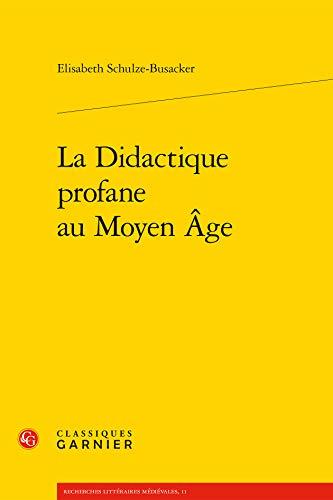 9782812405747: La Didactique Profane Au Moyen Age (Recherches Litteraires Medievales) (French Edition)