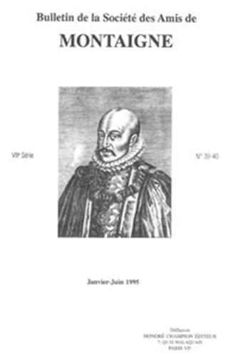 Bulletin de la societe des amis de montaigne. VII, 1995-1, n 39-40