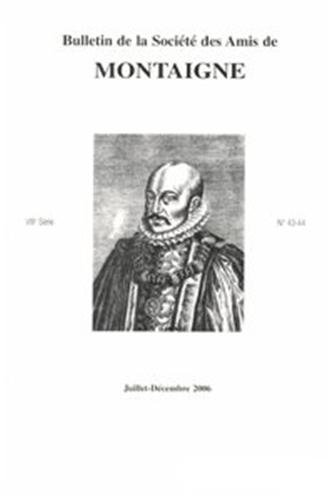 Bulletin de la societe des amis de montaigne. VIII, 2006-2, n 43-44
