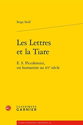 les lettres et la tiare ; E.S. Piccolomini, un humaniste au XV siècle