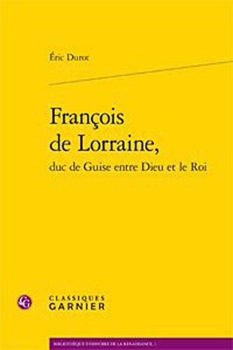 9782812406102: Francois de Lorraine, duc de Guise entre Dieu et le Roi